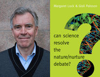 New book by CAS fellow Gisli Palsson and Margaret Lock: Can science resolve the nature/nurture debate?