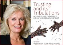 Scientific Director at The Centre for Advanced Study (CAS) in Oslo, Professor Vigdis Broch-Due, and Postdoc Margit Ystanes recently published the book Trusting and its Tribulations: Interdisciplinary engagements with Intimacy, Sociality and Trust
